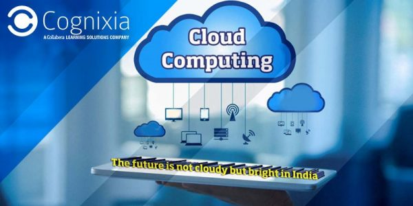 Cloud Computing- The Future is not Cloudy but Bright in India