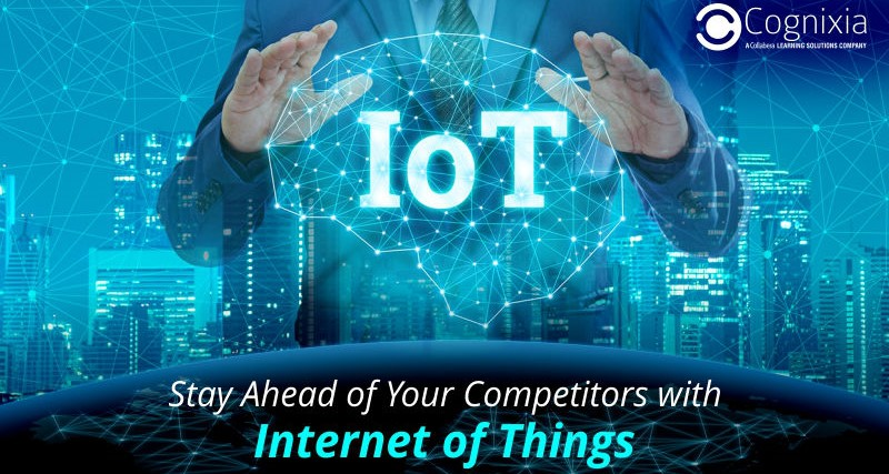Stay Ahead of Your Competitors with IoT