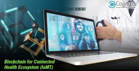 Blockchain for Connected Health Ecosystem (IoMT)