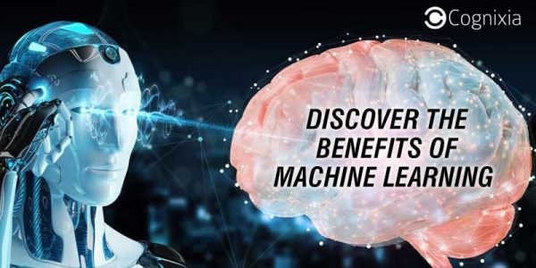 Discover the benefits of Machine Learning