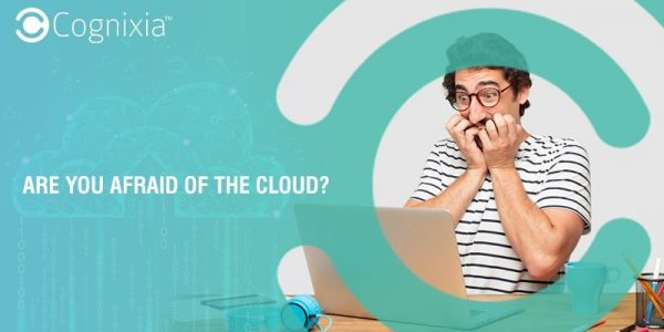 Are You Afraid of the Cloud?
