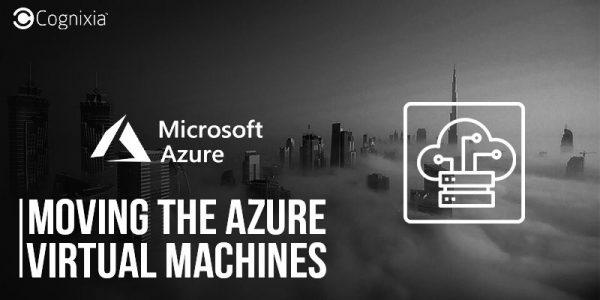 Moving the Azure Virtual Machines