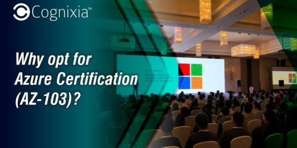 Why opt for AZ-103: Microsoft Azure Administrator?