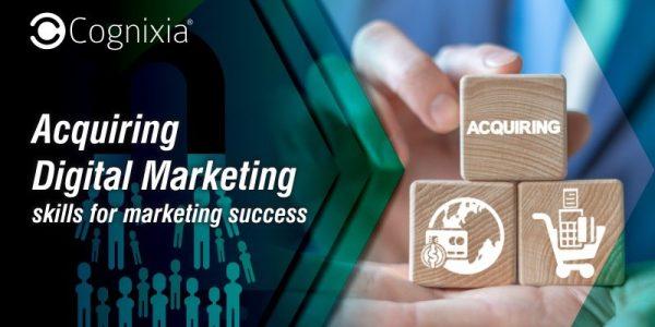Acquiring digital marketing skills for marketing success