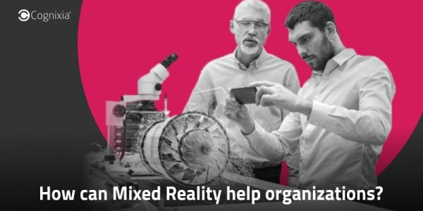How can Mixed Reality help organizations?