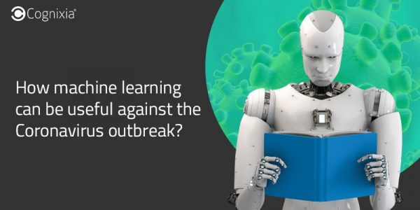 How can machine learning be useful against the Coronavirus outbreak?