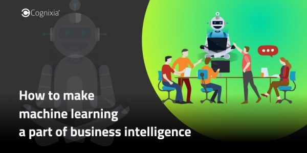 How to make machine learning a part of business intelligence?